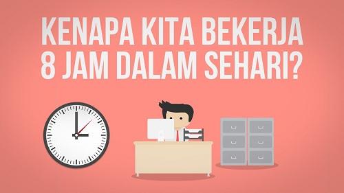 Inilah Alasan Mengapa Kita Bekerja 8 Jam Sehari